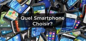 Choisir Son Smartphone : quel smartphone choisir comparatif 2019 conseils voyage tips ~ Maxctalentgroup.com Avis de Voitures
