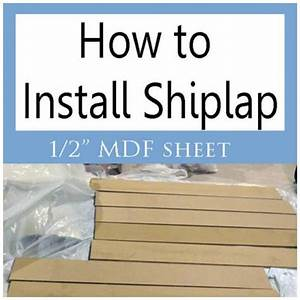 How to Install Shiplap from 1/2″ MDF Sheet – Home and Garden