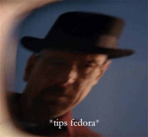 Fedora Hat Meme - image 682879 tips fedora know your meme