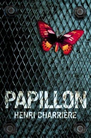 papillon  henri charriere reviews discussion