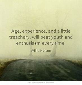 Age, experience... Value Of Youth Quotes