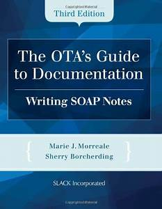 Ota U0026 39 S Guide To Documentation  Writing Soap Notes By Sherry