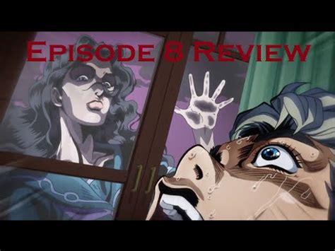 Jojos Adventure Is Unbreakable Episode 8 Review Jojo S Adventure Is Unbreakable Episode 8