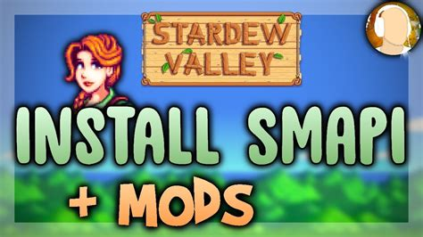 How To Install Smapi And Mods 2017