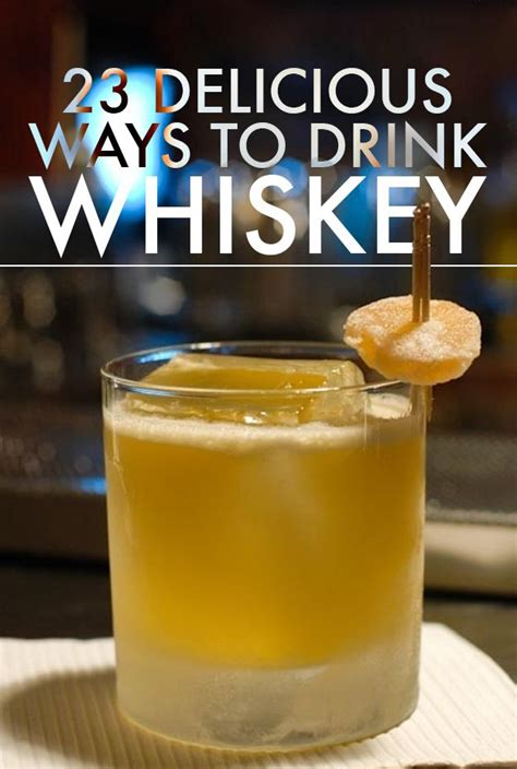 whisky drinks 23 delicious ways to drink whiskey tonight whiskey and drinks
