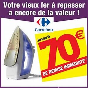 Carrefour Fer A Repasser : bon plan carrefour reprise de votre vieux fer repasser ~ Dailycaller-alerts.com Idées de Décoration