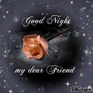 Good night my dear friend Picture #129708889 | Blingee.com