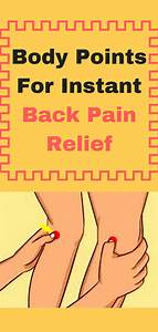 Acupressure Points For Back Pain Relief  Acupressure Is Performed By Applying Pressure To