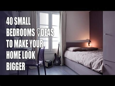 How To Make Your Bedroom Look Bigger by 40 Small Bedroom Design Ideas To Make Your Home Look
