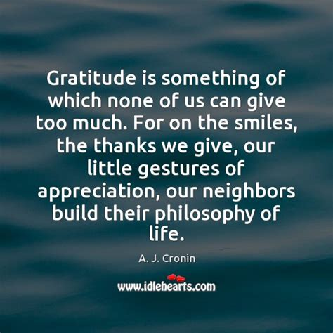 A J Cronin Quote Gratitude Is Something Of Which None