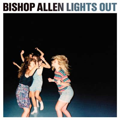 lights out review review bishop allen lights out