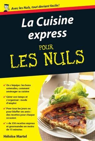 comment ranger ses recettes de cuisine la cuisine express pour les nuls chez éditions