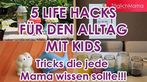 hacks alltag 5 hacks f 220 r den alltag mit kindern hacks for tipps tricks