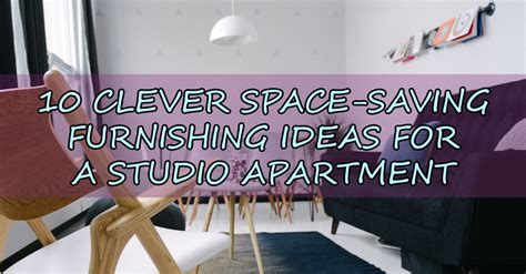 10 Clever Space-saving Furnishing Ideas For A Studio Apartment
