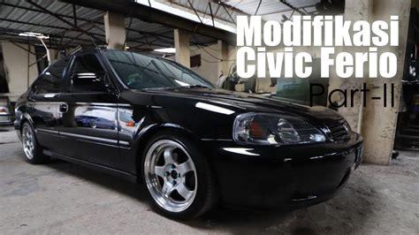 Modifikasi Honda Civic by Modifikasi Honda Civic Ferio Part Ii