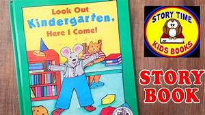 Look Out Kindergarten Here I Come Story Book For Children