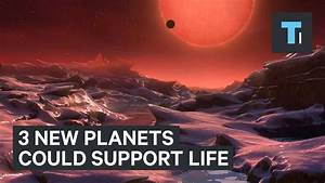 3 new planets could support life - YouTube