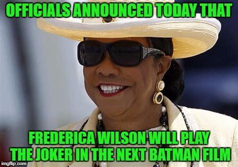 Wilson Meme - frederica wilson imgflip