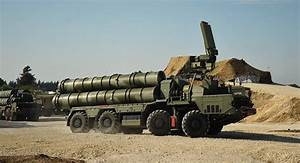 Russian Military Producer: S-400 Systems Working ...