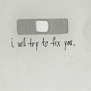 I Will Try To Fix You... Pictures, Photos, and Images for ...