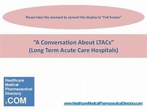 Acute Care: Long Term Acute Care Hospital