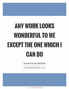 Any work looks ... Wonderful Looks Quotes