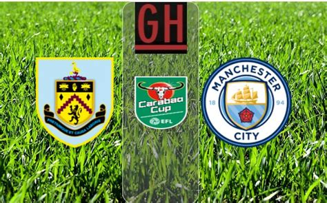 Burnley vs Manchester City – Carabao Cup – | VIDEO ...