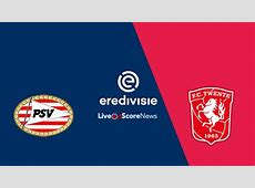 PSV Eindhoven vs FC Twente Preview and Prediction Live
