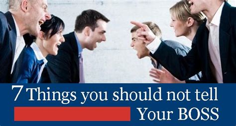 Seven Things You Should Not Tell Your Boss
