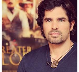 Eduardo Verastegui He is not only a good looking man but ...