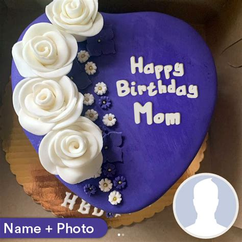 How will you be celebrating this month? Happy Birthday Cake For Mom With Name And Photo