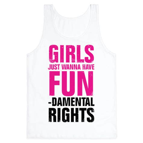 Girl Just Wanna Have Fun Girls Just Wanna Have Fun Fundamental Rights Vintage