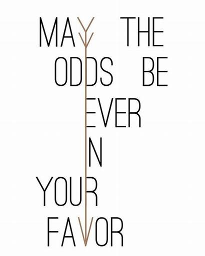 Hunger Games Quotes Shirt Designs Odds Favor