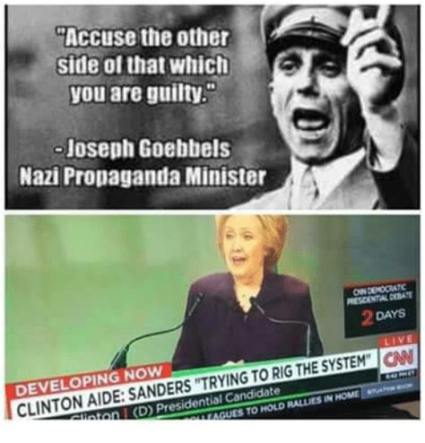 Propaganda Meme - accuse the other side of that which you are guilty joseph goebbels nazi propaganda minister