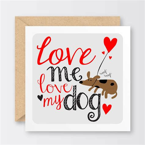 Check spelling or type a new query. 'love Me Love My Dog' Valentine's Card By Burnish Home | notonthehighstreet.com