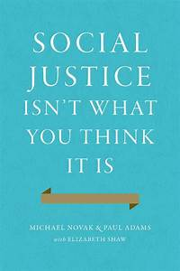 'A habit of the heart': Michael Novak on social justice ...