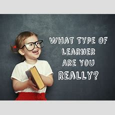 What Type Of Learner Are You Really? • Quiz Cow