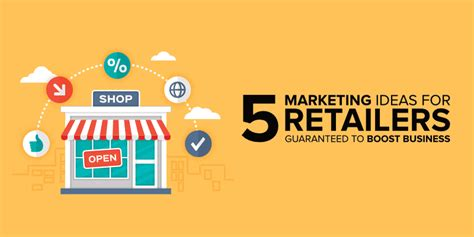 Marketing Ideas - 5 retail marketing ideas guaranteed to boost business