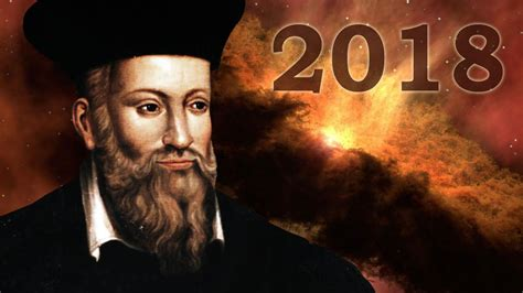 Nostradamus: Estas Son Sus Profecías Para El Año 2018