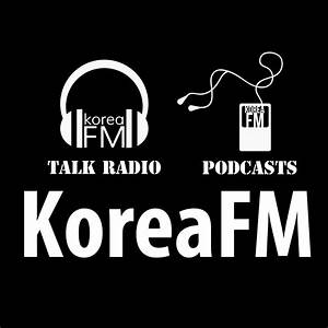 Korea FM Talk & News | KoreaFM.net | Listen via Stitcher ...