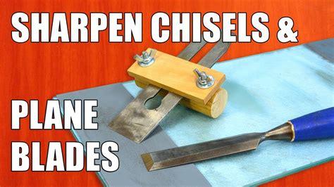 sharpen chisels sharpening plane blades