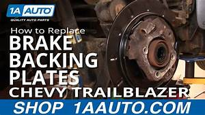 How To Replace Brake Backing Plates 00-17 Chevy Trailblazer