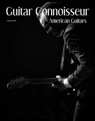 Guitar Connoisseur Magazine The American Guitar Issue