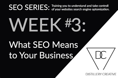 Seo Meaning In Business what seo means to your business distillery creative
