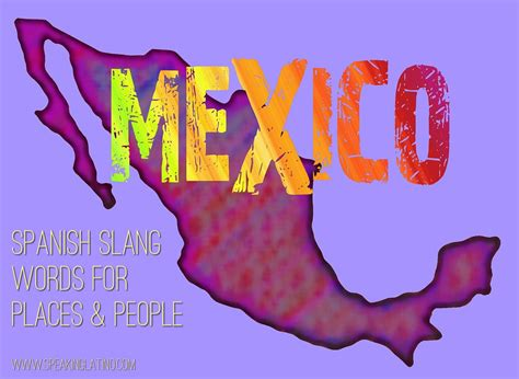 mexican spanish slang words  places  people