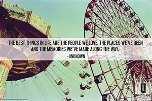 The best things in lief are the people we love, the places ...