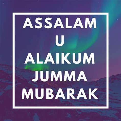 assalamu alaikum jumma mubarak wallpaper images pics