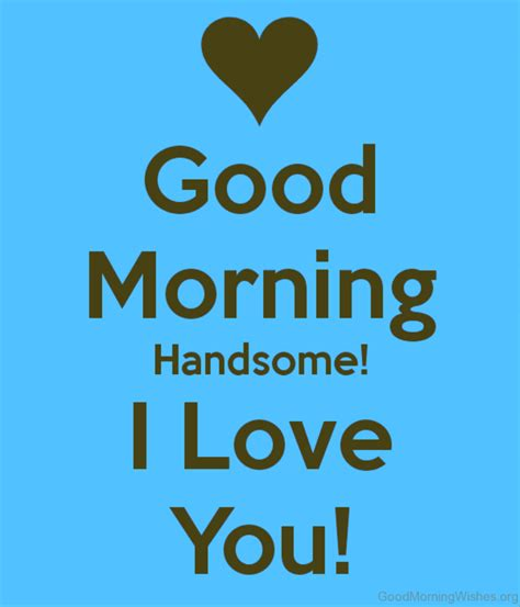 37 Handsome Good Morning Wishes
