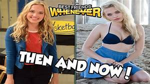 BEST FRIENDS WHENEVER Cast Then And Now 2017 - YouTube