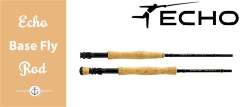 echo base fly rod review